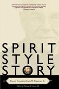 Spirit, Style, Story: Essays Honoring John W. Padberg, S.J.