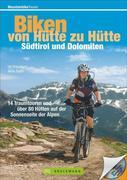 Biken von Hütte zu Hütte - Südtirol und Dolomiten