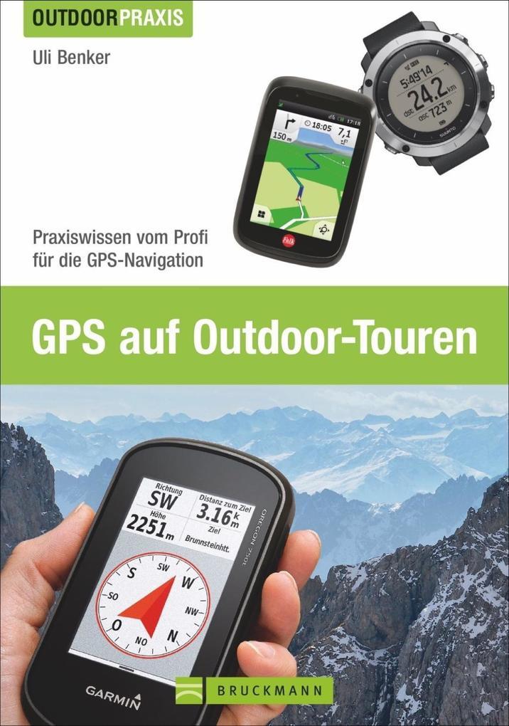 GPS auf Outdoor-Touren als Buch von Uli Benker