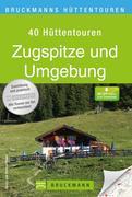 Bruckmanns Wanderführer Die schönsten Hüttentouren Zugspitze und Umgebung