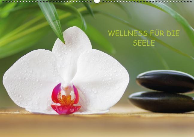 Wellness für die Seele (Wandkalender immerwähre...
