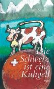 Die Schweiz ist eine Kuhgell