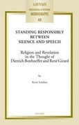 Standing Responsibly Between Silence and Speech: Religion and Revelation in the Thought of Dietrich Bonhoeffer and Rene Girard