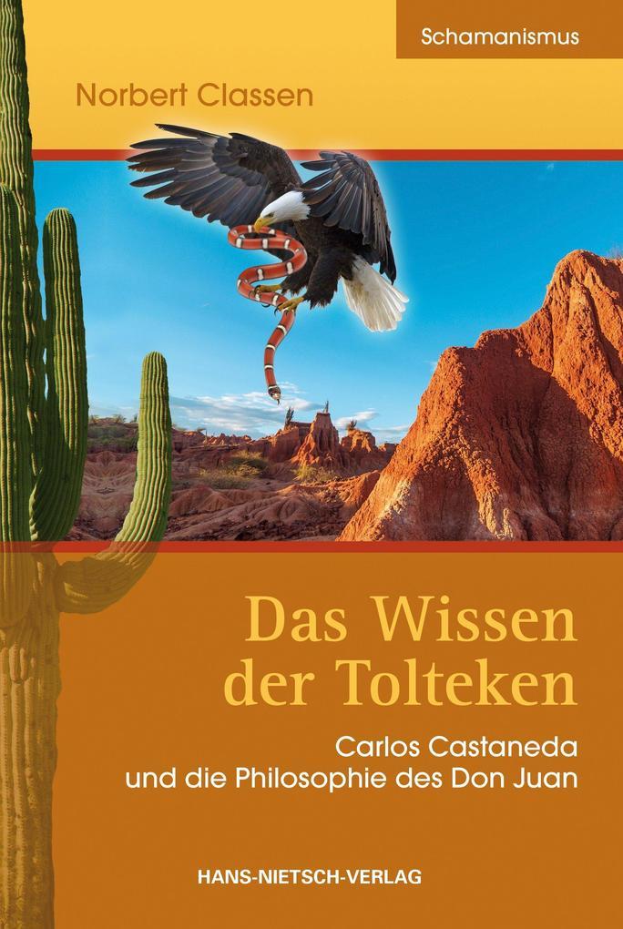 Das Wissen der Tolteken als Buch von Norbert Cl...