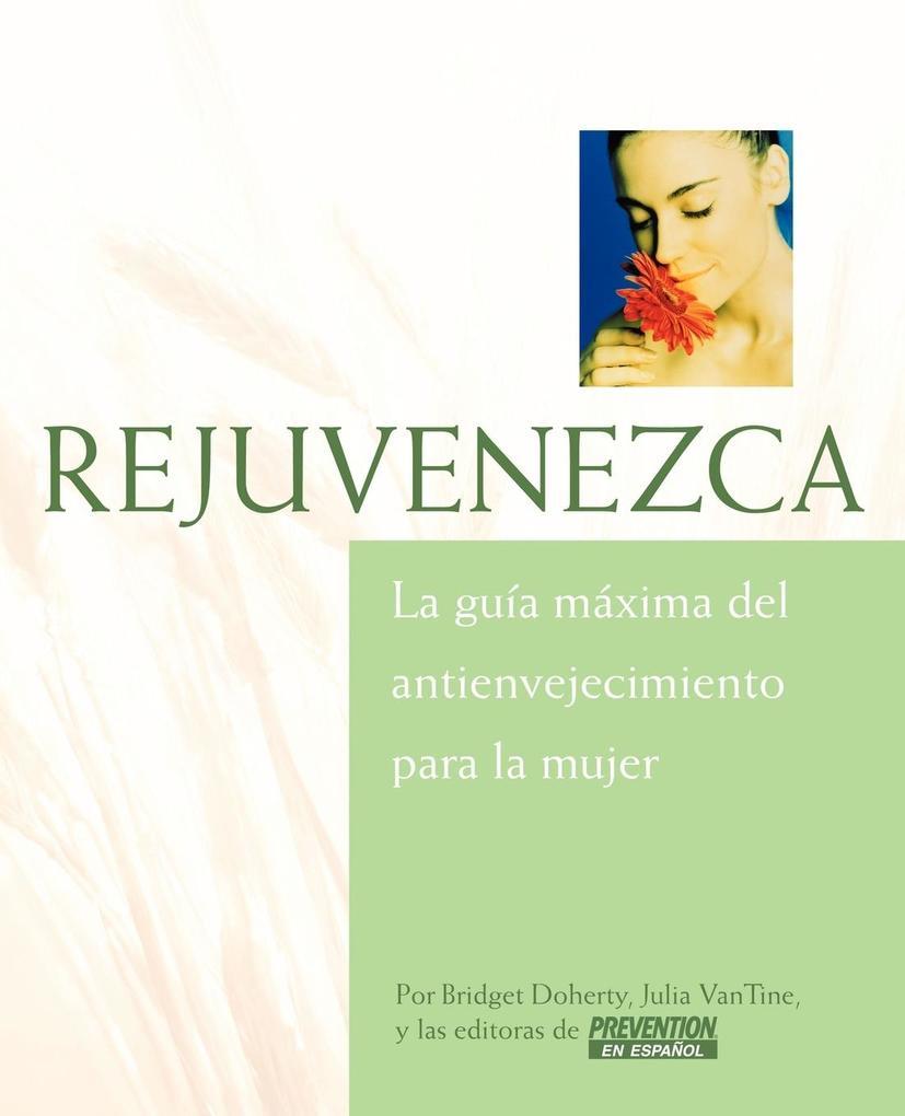 Rejuvenezca: La Guia Maxima del Antienvejecimiento Para la Mujer = Growing Younger als Taschenbuch