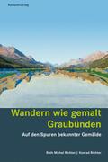 Wandern wie gemalt Graubünden
