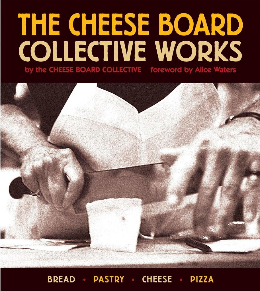 The Cheese Board: Collective Works: Bread, Pastry, Cheese, Pizza [a Baking Book] als Taschenbuch