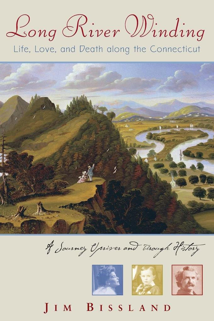 Long River Winding: Life, Love, and Death Along the Connecticut als Taschenbuch
