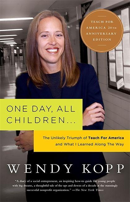 One Day, All Children...: The Unlikely Triumph of Teach for America and What I Learned Along the Way als Taschenbuch