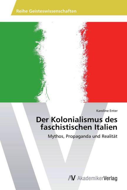 Der Kolonialismus des faschistischen Italien al...