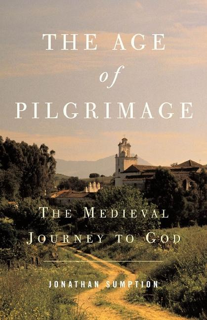 The Age of Pilgrimage: The Medieval Journey to God als Taschenbuch