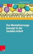 Das Mentalisierungskonzept in der Sozialen Arbeit