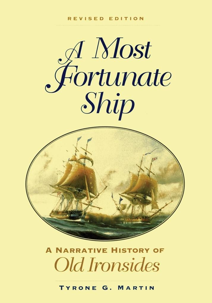 A Most Fortunate Ship: A Narrative History of Old Ironsides als Taschenbuch