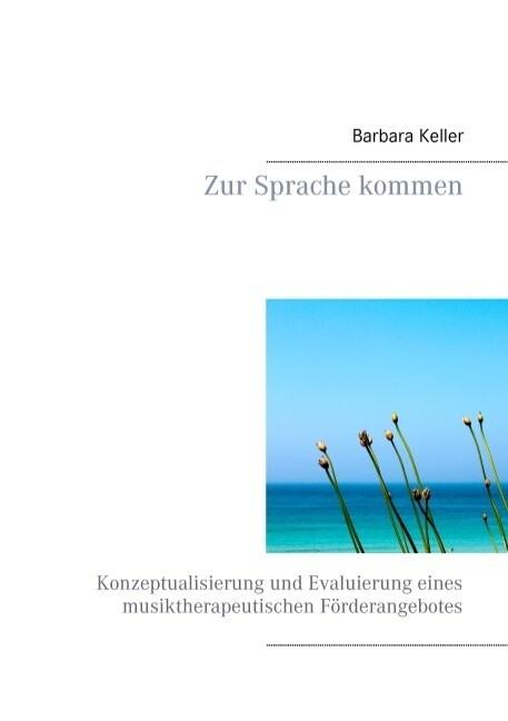 Zur Sprache kommen als Buch von Barbara Keller