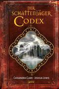 Chroniken der Unterwelt 06. Der Schattenjäger-Codex