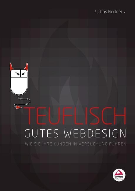 Teuflisch gutes Webdesign als Buch von Chris No...