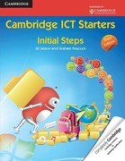 Cambridge ICT Starters: Initial Steps