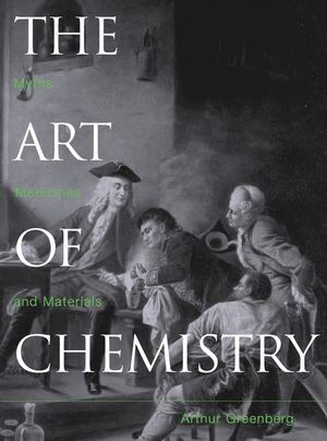 The Art of Chemistry: From Myths and Metaphors to Materials, Medicines, and Molecular Machines als Buch (gebunden)