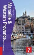 Marseille & Western Provence Footprint Focus Guide