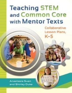 Teaching STEM and Common Core with Mentor Texts...