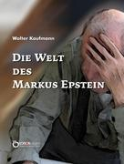 Die Welt des Markus Epstein