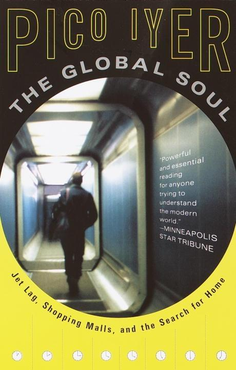 The Global Soul als eBook Download von Pico Iyer
