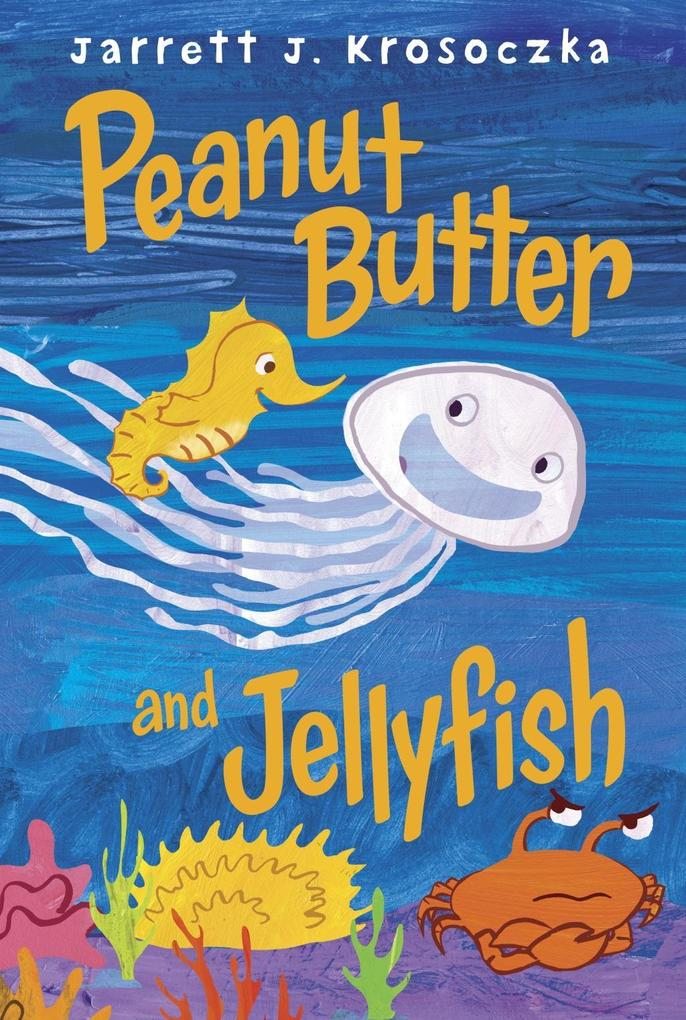 Peanut Butter and Jellyfish als eBook Download ...