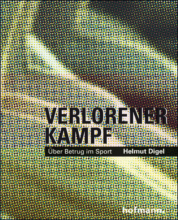 Verlorener Kampf als Buch von Helmut Digel