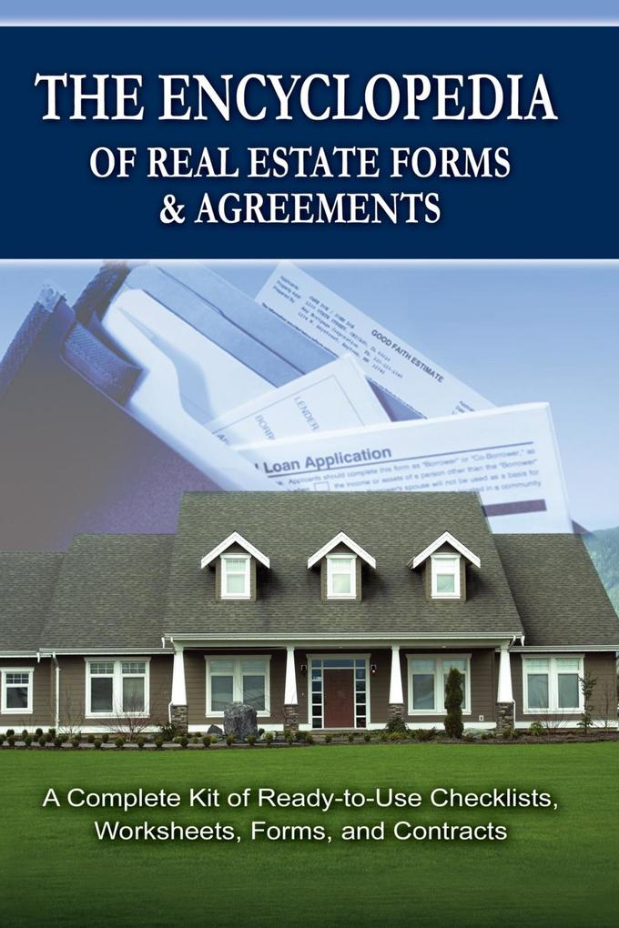 The Encyclopedia of Real Estate Forms & Agreeme...