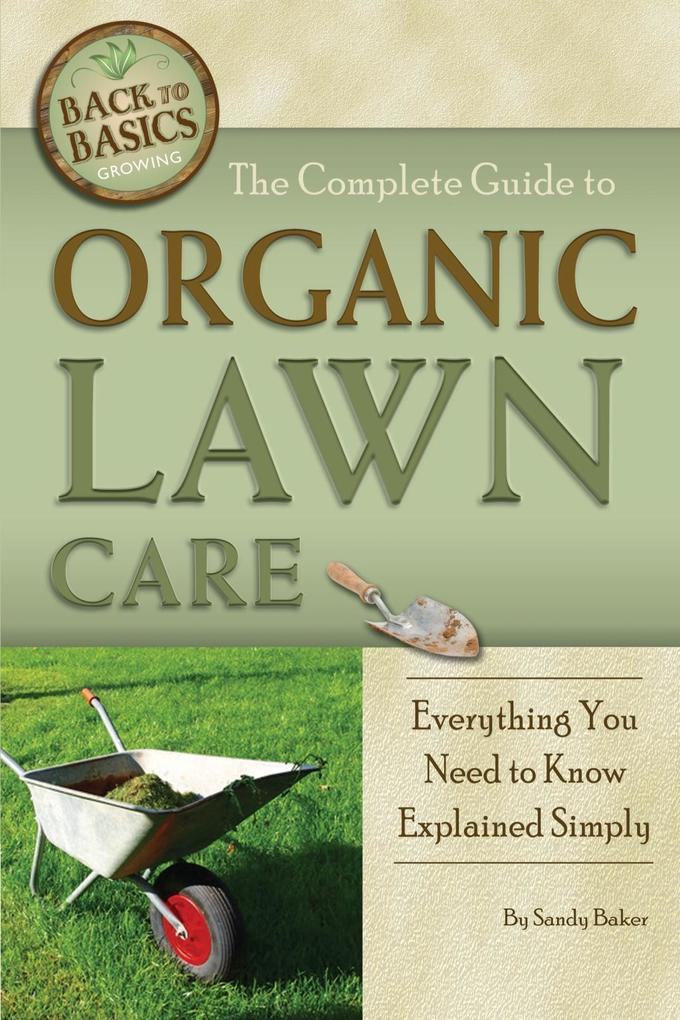 The Complete Guide to Organic Lawn Care als eBo...