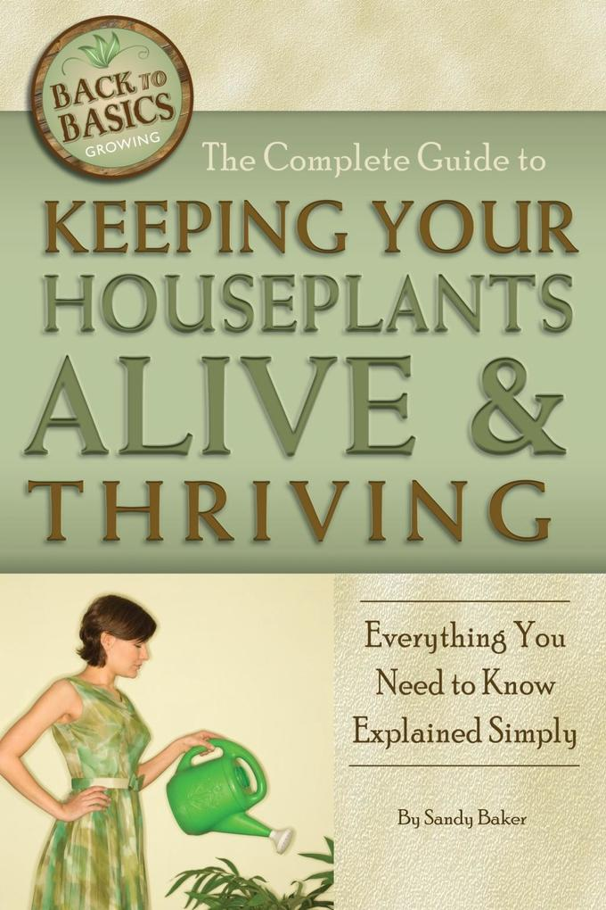 The Complete Guide to Keeping Your Houseplants ...