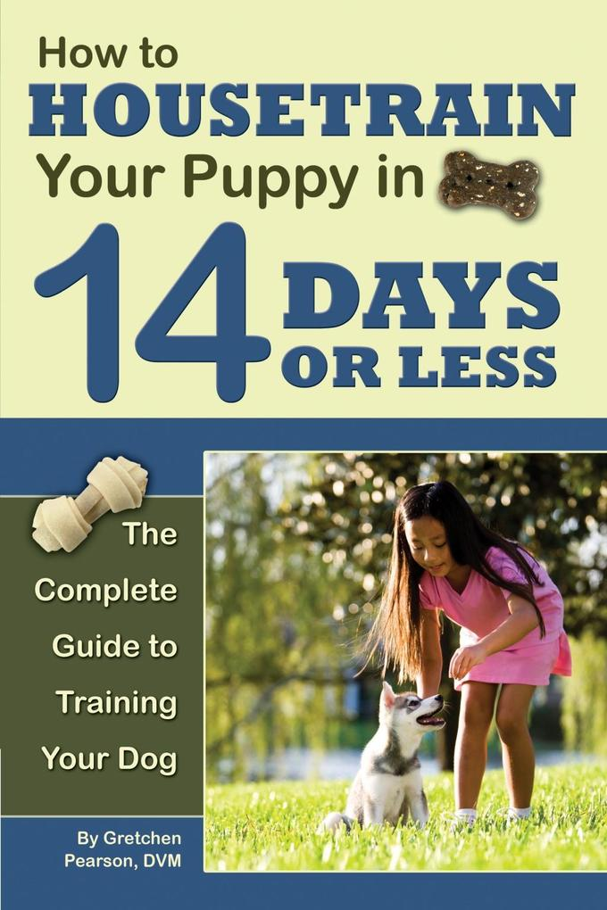 How to Housetrain Your Puppy in 14 Days or Less...