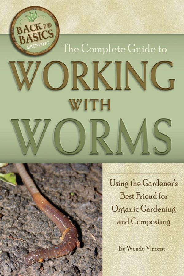 The Complete Guide to Working with Worms als eB...