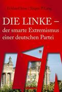Die Linke - der smarte Extremismus einer deutschen Partei
