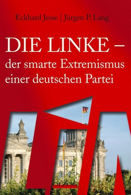 Die Linke - der smarte Extremismus einer deutsc...