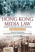 Hong Kong Media Law: A Guide for Journalists and Media Professionals, Expanded Second Edition