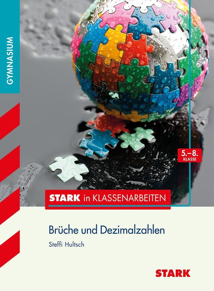 Stark in Klassenarbeiten - Mathematik Brüche und Dezimalzahlen 5.-8. Klasse Gymnasium als Buch