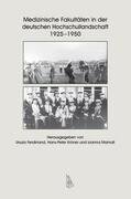 Medizinische Fakultäten in der deutschen Hochschullandschaft 1925-1950