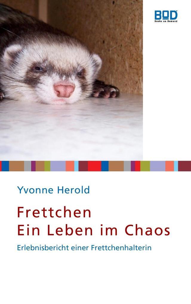 Frettchen - Ein Leben im Chaos als eBook Downlo...
