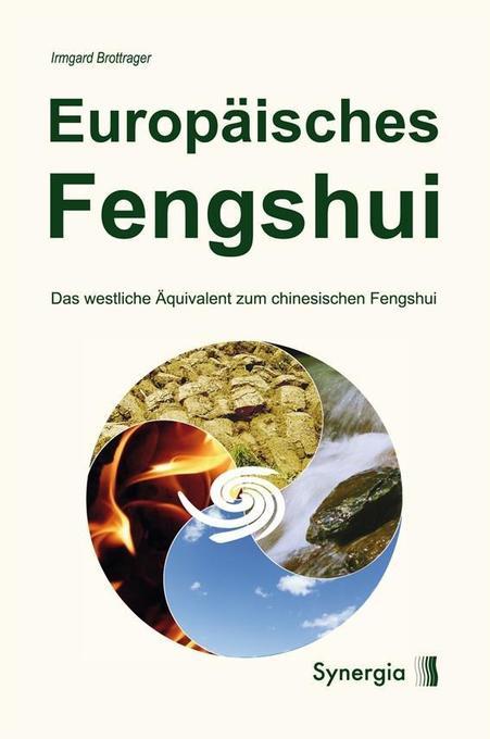 Europäisches Fengshui als Buch von Irmgard Brot...