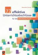 77 effektive Unterrichtsabschlüsse für die Grundschule