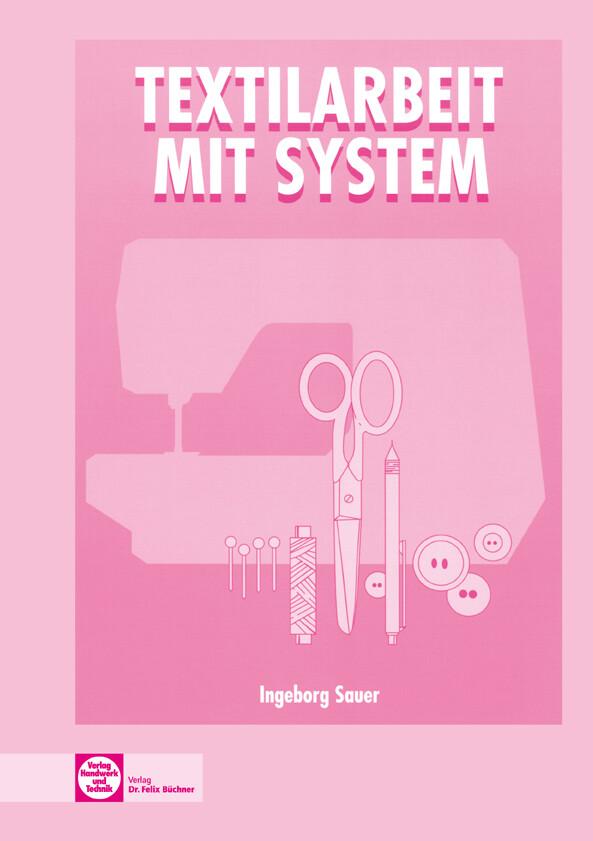 Textilarbeit mit System als Buch von Ingeborg S...