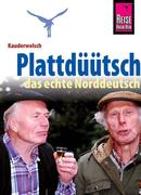 Reise Know-How Sprachführer Plattdüütsch - Das echte Norddeutsch