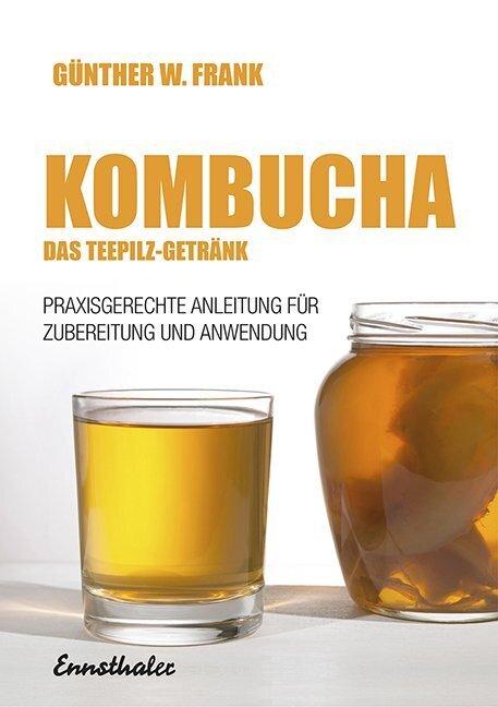 Kombucha - Das Teepilz-Getränk als Buch