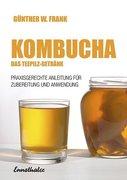 Kombucha - Das Teepilz-Getränk