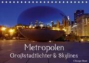 Metropolen . Großstadtlichter & Skylines (Tischkalender immerwährend DIN A5 quer)