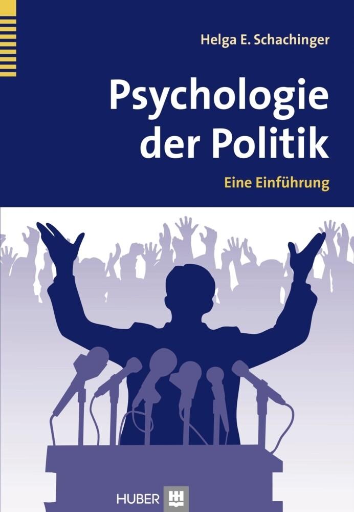 Psychologie der Politik als Buch von Helga E. S...