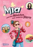 Mia 02. Mia und das Mädchen vom anderen Stern
