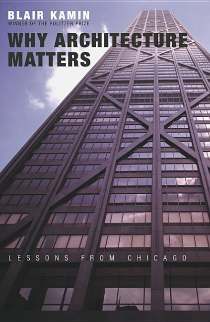 Why Architecture Matters: Lessons from Chicago als Taschenbuch