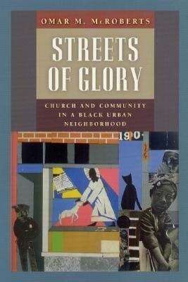 Streets of Glory: Church and Community in a Black Urban Neighborhood als Buch